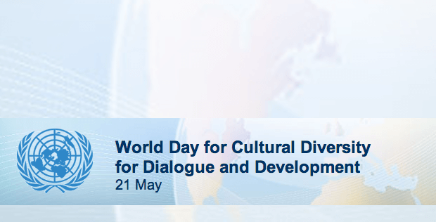 Παγκόσμια Ημέρα Πολιτισμικής Ποικιλομορφίας για τον Διάλογο και την Ανάπτυξη – World Day for Cultural Diversity for Dialogue and Development – 21 May