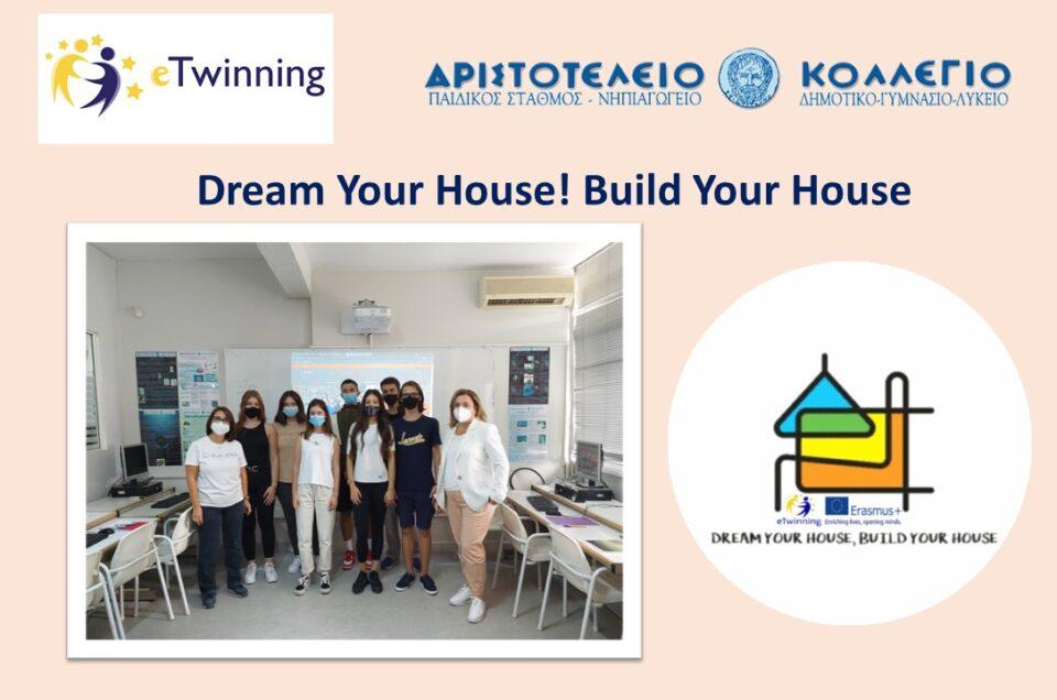 Μαθητές της Α' τάξης του Λυκείου συμμετέχουν στο ευρωπαϊκό πρόγραμμα e Twinning, στο project «Dream your House! Build your House!».